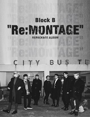블락비 (BLOCK B) - RE:MONTAGE (리패키지 앨범)