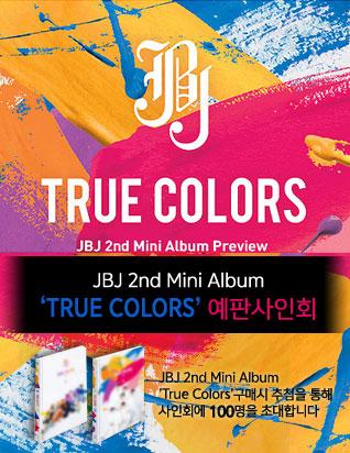 JBJ (제이비제이) - TRUE COLORS 예판사인회