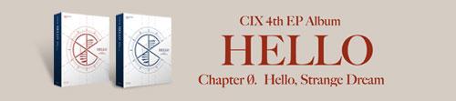 씨아이엑스 (CIX) - HELLO CHAPTER Ø [HELLO, STRANGE DREAM] (4TH EP)