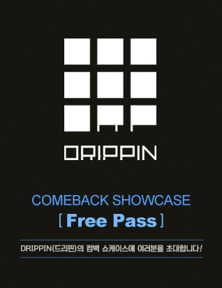 DRIPPIN Comeback Showcase [Free Pass]