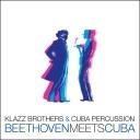 클라츠 브라더스 & 쿠바 퍼커션 - 베토벤 쿠바를 만나다